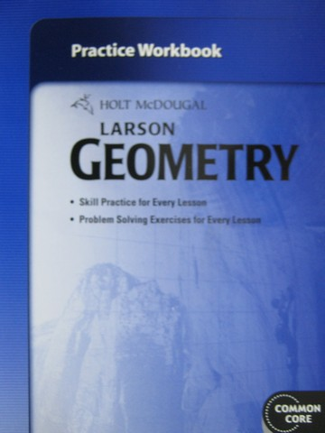 Larson Geometry Common Core Practice Workbook (P)