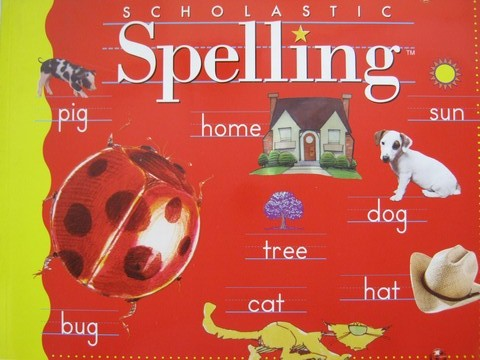 Scholastic Spelling 1 (P) by Louisa Moats & Barbara Foorman