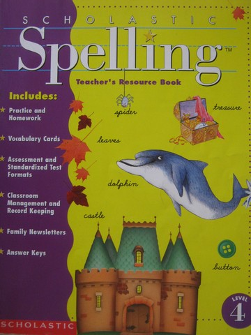 Scholastic Spelling 4 TRB (TE)(P) by Moats & Foorman