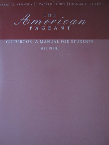 American Pageant 13th Edition Guidebook Manual for Students (P)