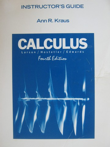 Calculus 4th Edition Instructor's Guide (TE)(P) by Ann R Kraus