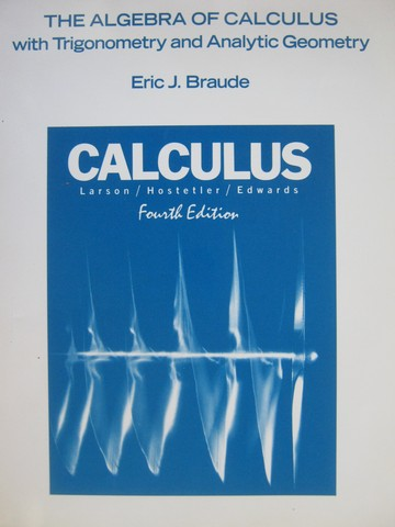 Calculus 4th Edition The Algebra of Calculus with Trig (P)