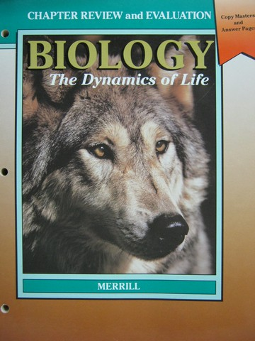 Biology the Dynamics of Life Chapter Reviews & Evaluation (P)