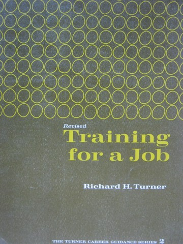 Training for a Job Revised (P) by Richard H Turner