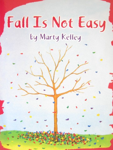 Fall Is Not Easy (P)(Big) by Marty Kelley
