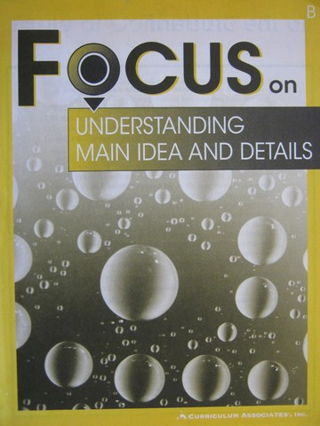 Focus on Understanding Main Idea & Details B (P) by Markham