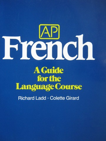 AP French A Guide for the Language Course (P) by Ladd & Girard