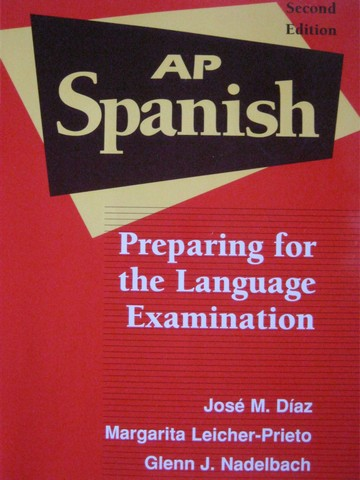 AP Spanish 2nd Edition (P) by Diaz, Leicher-Prieto, & Nadelbach