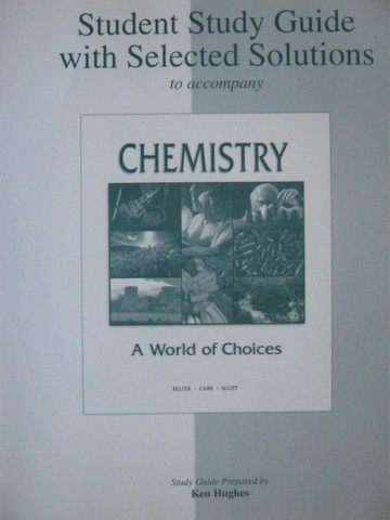 Chemistry A World of Choices Student Study Guide (P) by Hughes