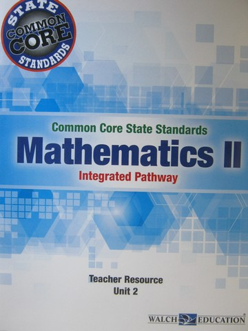 CCSS Integrated Pathway Mathematics 2 Teacher Resource 2 (TE)(P)