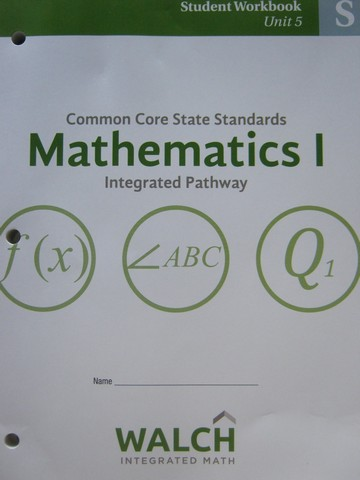 CCSS Integrated Pathway Mathematics 1 Student Workbook 5 (P)
