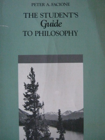 Student's Guide to Philosophy (P) by Peter A Facione