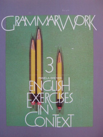 GrammarWork 3 English Exercises in Context (P) by Breyer