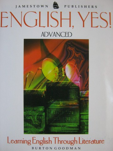 English, Yes! Advanced (P) by Burton Goodman