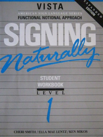 Vista Signing Naturally Expanded Edition Student Workbook 1 (P)