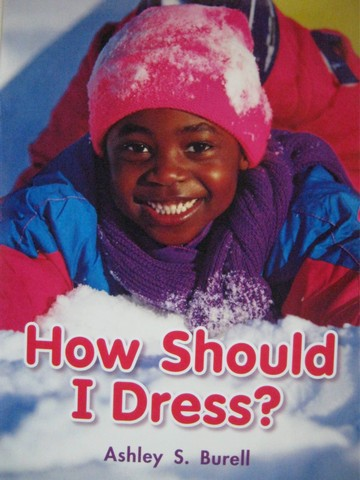 Literacy by Design How Should I Dress? (P)(Big) by Ashley Burell