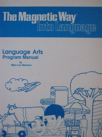 Magnetic Way Language Arts Program Manual (Spiral) by Meerson