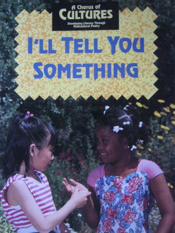 A Chorus of Cultures I'll Tell You Something (P) by Ada, Harris,