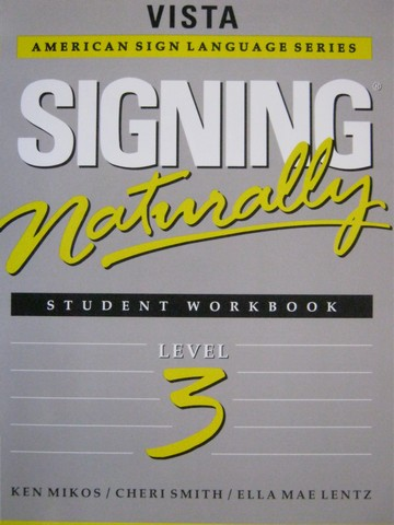Vista Signing Naturally Student Workbook 3 (P) by Mikos, Smith,
