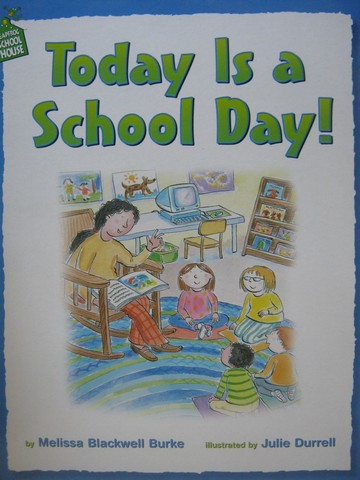 Today Is a School Day! (P)(Big) by Melissa Blackwell Burke