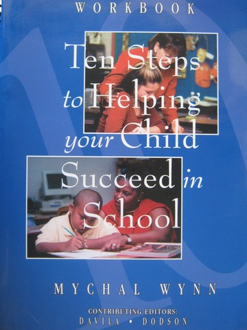 Ten Steps to Helping Your Child Succeed in School Workbook (P)