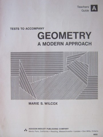 Geometry A Modern Approach Tests TG A (TE)(P) by Marie S Wilcox