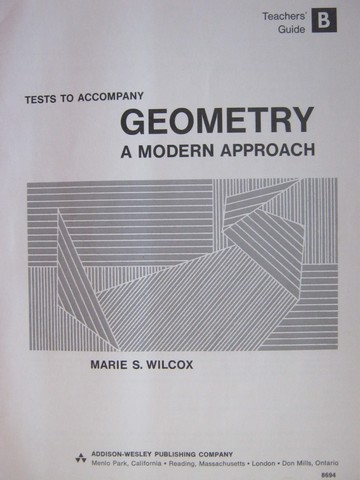 Geometry A Modern Approach Tests TG B (TE)(P) by Marie S Wilcox