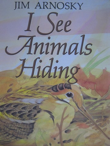 I See Animals Hiding (P)(Big) by Jim Arnosky