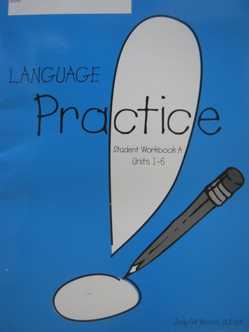 Language! Practice Student Workbook A (P) by Woods