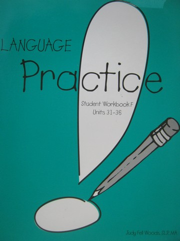 Language! Practice Student Workbook F Units 31-36 (P) by Woods