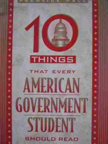 10 Things That Every American Government Student Should Read (P)