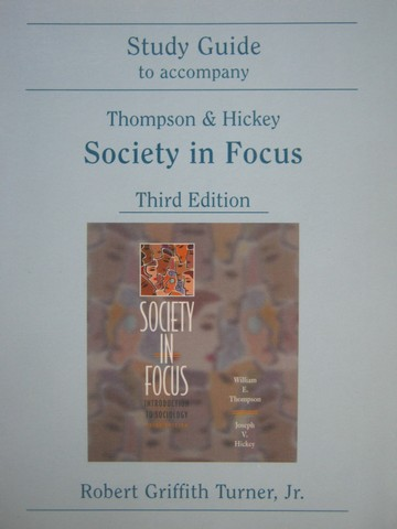 Society in Focus 3rd Edition Study Guide (P) by Turner Jr.