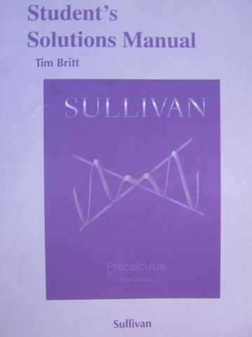 Precalculus 10th Edition Student's Solutions Manual (P) by Britt