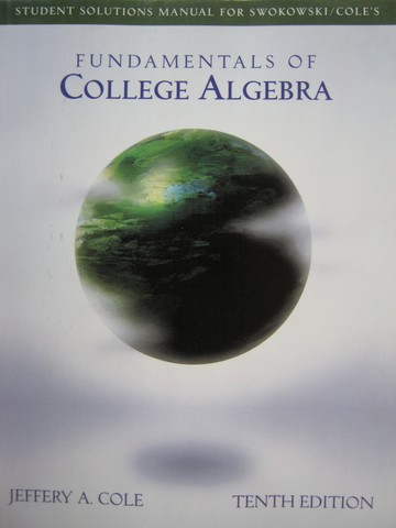 Fundamentals of College Algebra 10th Edition Student Solution(P)