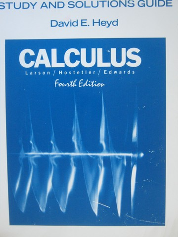Calculus 4th Edition Study & Solutions Guide (P) by David E Heyd