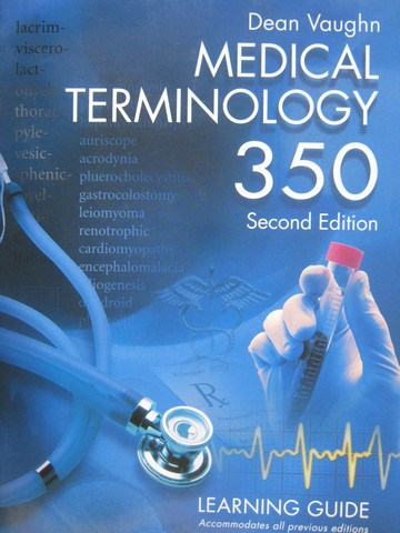 Medical Terminology 350 2nd Edition Learning Guide (P) by Vaughn