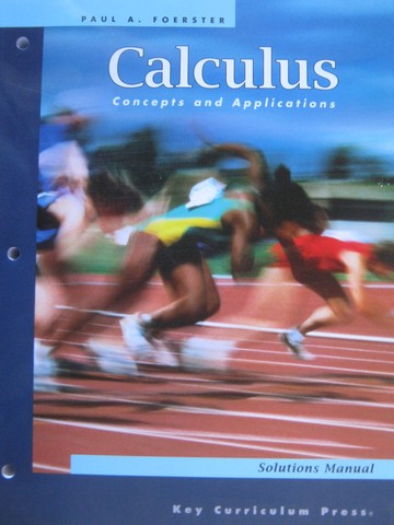 Calculus Concepts & Applications 2nd Edition Solutions Manual(P)