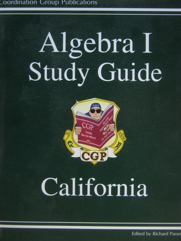 CGP Algebra 1 Study Guide California Edition (CA)(P) by Parsons