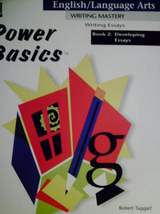 Power Basics Writing Essays 2 Developing Essays (P) by Taggart