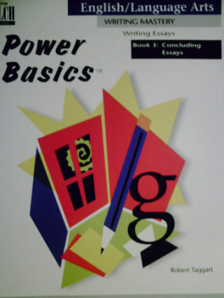 Power Basics Writing Essays 3 Concluding Essays (P) by Taggart