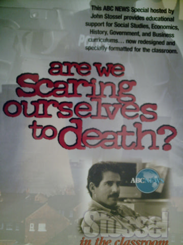 Stossel in the Classroom Are We Scaring Ourselves to Death? (Pk)